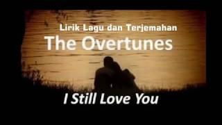 Lirik Lagu dan Terjemahan The Overtunes - I Still Love You