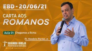 Escola Bíblica Dominical - 20/06/2021 - 09h - Pr. Honório Portes Jr.