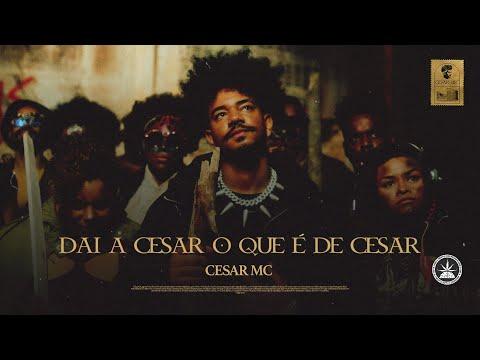Cesar MC – Dai a Cesar O Que É de Cesar