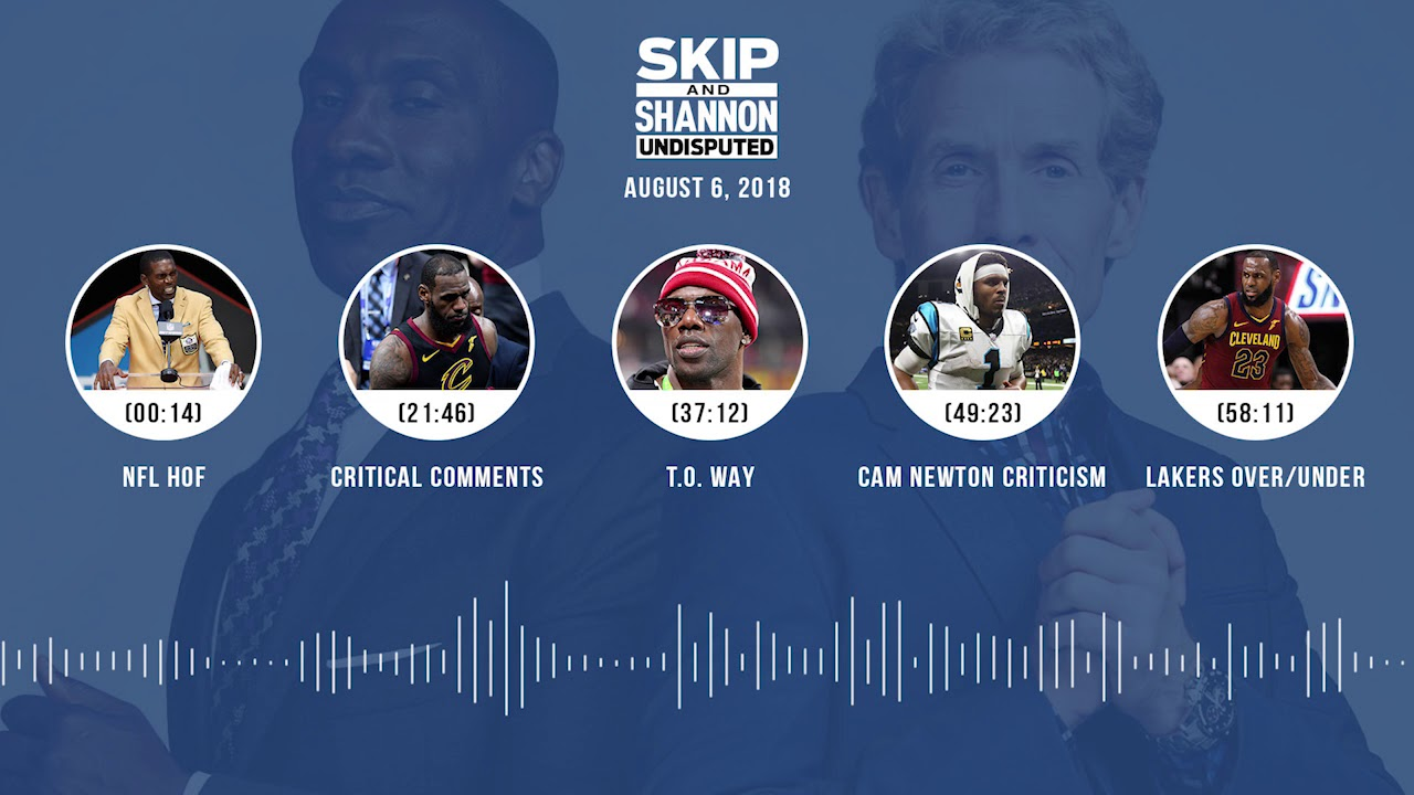 UNDISPUTED Audio Podcast (8.06.18) with Skip Bayless, Shannon Sharpe & Jenny Taft | UNDISPUTED