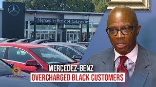 Mercedez-Benz Sued For Discrimination & Overcharging African American Customers