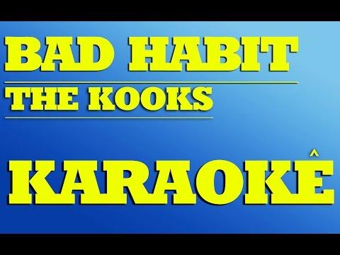 Bad Habit - The Kooks | KARAOKÊ