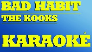 Bad Habit - The Kooks | KARAOKÊ