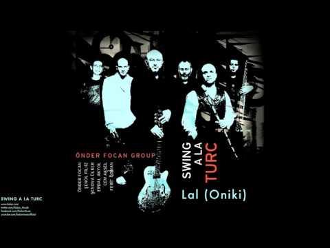 Önder Foçan Group - Lal (Oniki)  [ Swing A La Turca © 2005 Kalan Müzik ]