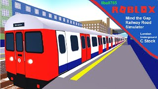 Roblox Mind the Gap - Railway Road Simulator London Underground C Stock