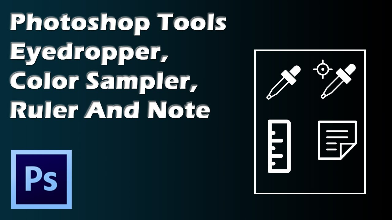 Eyedropper, Color Sampler, Ruler and Note Tool Photoshop