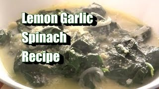 Lemon Garlic Spinach Recipe