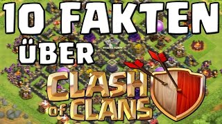 10 FAKTEN ÜBER CLASH OF CLANS! || Let's Play Clash of Clans [Deutsch/German HD Android iOS PC]