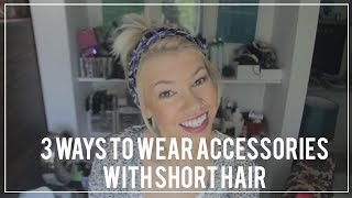 3 Ways to Wear Hair Accessories with Short Hair