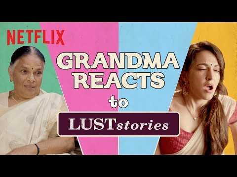 Indian Grandma Reacts To Lust Stories | Netflix