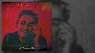 Sehabe – Sonsuzlukta mp3 indir