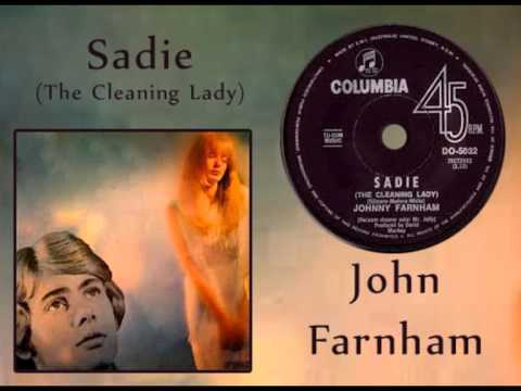 JOHN FARNHAM - Sadie (The Cleaning Lady) the Original 1968 Hit!