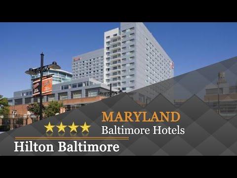Hilton Baltimore - Baltimore Hotels, Maryland
