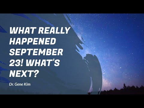What REALLY Happened September 23! What's Next? (Dr. Gene Kim)