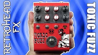 Retrohead FX Toxic Fuzz Demo & Review - INSANELY Flexible Fuzz from Argentina - Stompbox Saturday