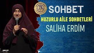 Huzurlu Aile Sohbetleri - Saliha Erdim [14.02.2017]