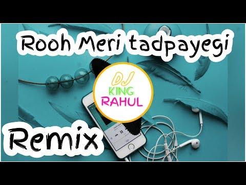 Kaun Hoyega Dj Remix | Ruh Meri Tadpayegi Jaane Dil Bhi Rohega Remix | Dj Mix