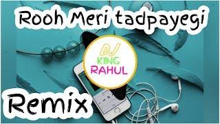 Gambar cover Kaun hoyega Dj remix | Ruh Meri tadpayegi Jaane Dil Bhi rohega Remix | Dj mix