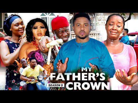 MY FATHER'S CROWN (SEASON 5) {NEW TRENDING MOVIE} - 2021 LATEST NIGERIAN NOLLYWOOD MOVIES