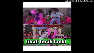 Bholi Bhali Ladki (Sabse Bada Khiladi)-Love Mix- DjSubhra Santipur Se