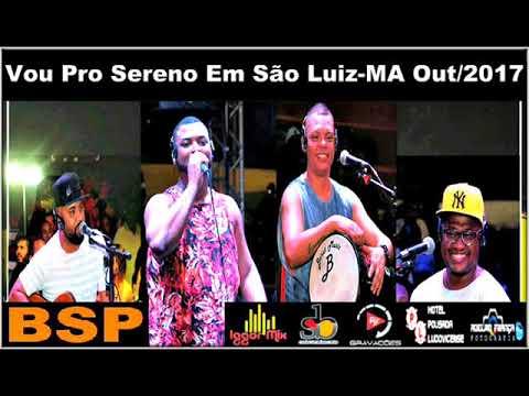 Vou Pro Sereno - Roda De Samba Em São Luis-MA Outubro 2017 BSP