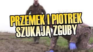 #8 Przemek i Piotrek szukają zguby w polu..