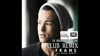 Gambar cover IF I WERE SORRY (CLUB REMIX) FRANS/ DJ ROODY/ JO MK