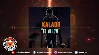Kalado - Yo Love - February 2019