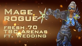 TBC Fresh 70 Rogue Mage Arenas Ft Wedding