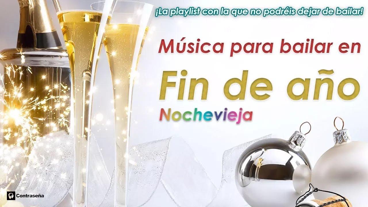 Musica Fin De Año Nochevieja Campanadas Fin De Año Año Nuevo Música Para Bailar Mix 2020 Navidad Youtube
