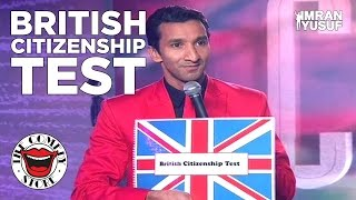 British Citizenship Test - Stand Up Comedy Imran Yusuf