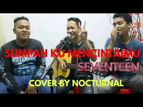 Seventeen - Sumpah Ku mencintaimu (acoustik cover)