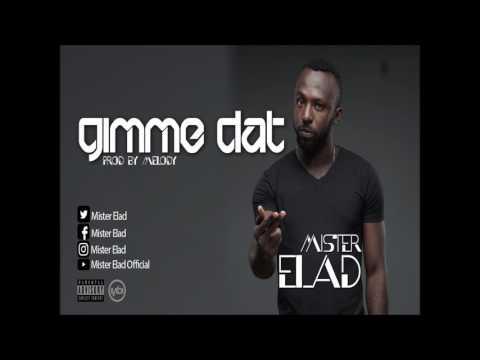 Mister Elad -Gimme Dat (Audio Version)