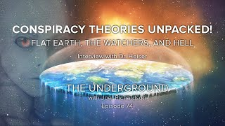 Flat Earth, Enoch, the Watchers, Hell, and Gog | The Underground Episode #74