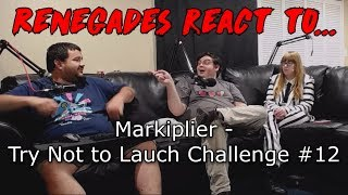 Renegades React to... Markiplier - Try Not to Laugh Challenge #12