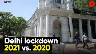 Delhi lockdown 2021 vs. 2020