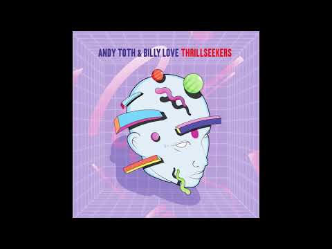 Andy Toth & Billy Love - Thrillseekers
