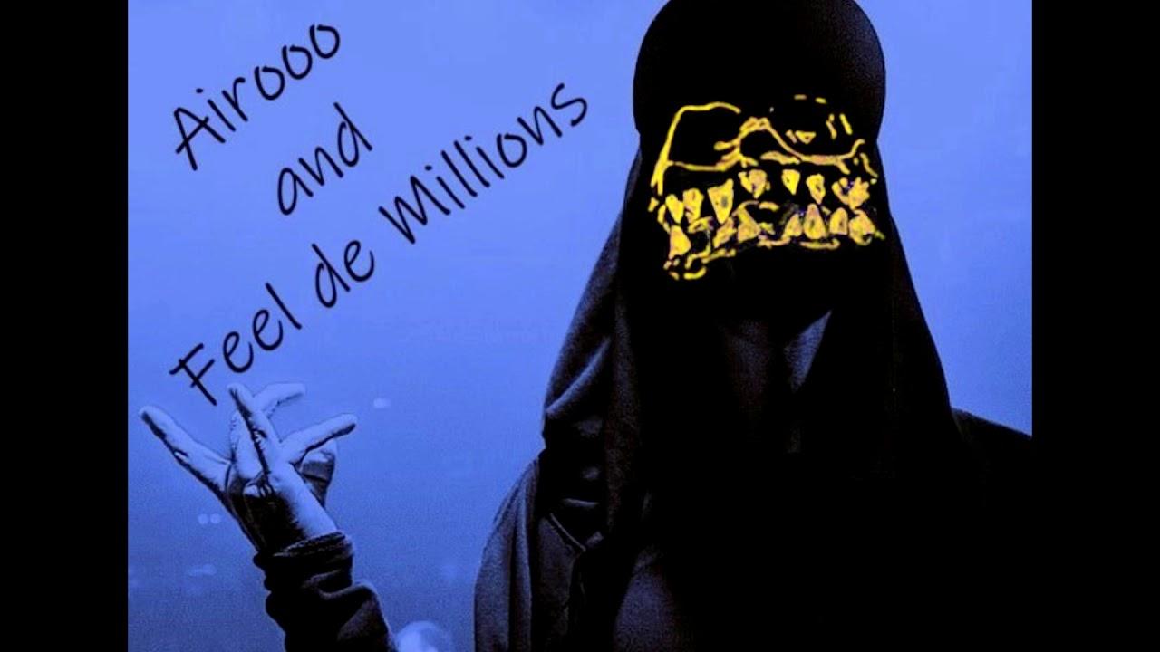 Feel de Millions AND Airooo - Bad Trip