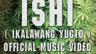 ISHI ( IKALAWANG YUGTO ) OFFICIAL MUSIC VIDEO