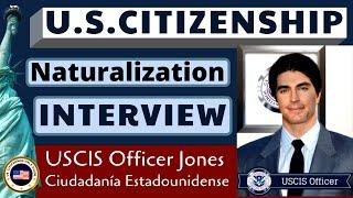 U.S. Citizenship Interview with Officer Jones (Naturalización Entrevista Ciudadanía Estadounidense)