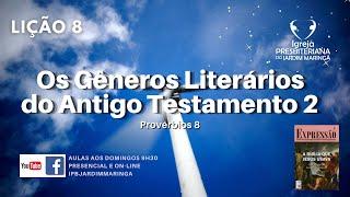 Lição 8 - Os gêneros literários do Antigo Testamento 2