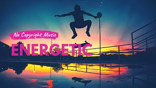 Energetic Royalty Free Action Sports Background Music | No Copyright Music
