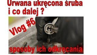 Urwana ukręcona śruba - sposoby na ich odkręcanie Vlog #6 jak zacząć przygodę z mechaniką