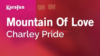 Karaoke Mountain Of Love - Charley Pride *