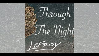 Lefroy - Through The Night Lyric
