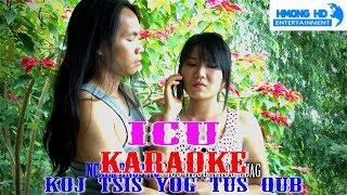 Koj Tsis Yog Tus Qub - ICU Karaoke [Official MV Instrument] Full HD