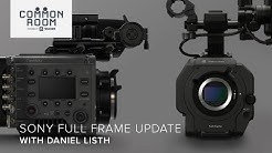 Sony Full Frame Update: The latest news for VENICE and the FX9 with Daniel Listh