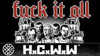 FUCK IT ALL - SINGLE - MINSK CITY HARDCORE - HARDCORE WORLDWIDE (OFFICIAL HD VERSION HCWW)