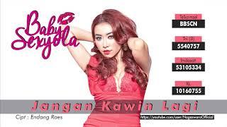 Baby Sexyola - Jangan Kawin Lagi (Official Audio Video)