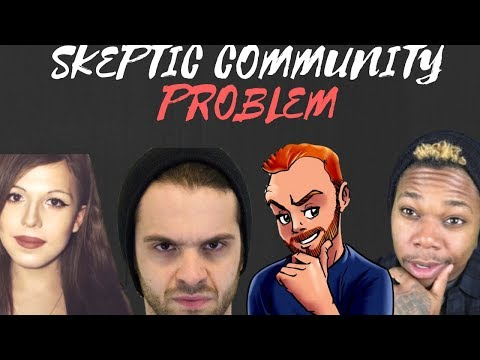 Re: The Problem With The Skeptic™ Community (Andy Warski, Some Black Guy, Blaire White, Etc)
